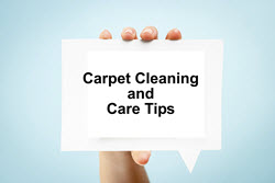 Carpet Cleaning and Care Tips